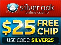 $25 Free Chip: use bonuscode SILVER25